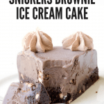 Snickers brownie ice cream cake