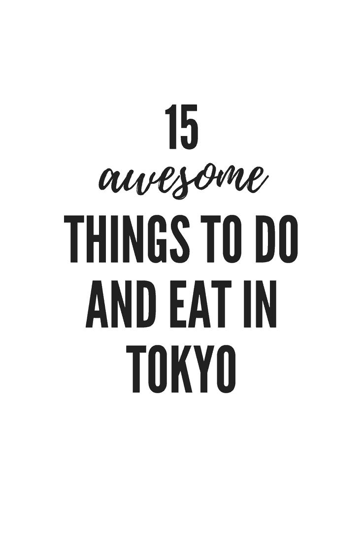15 Things To Do And Eat In Tokyo